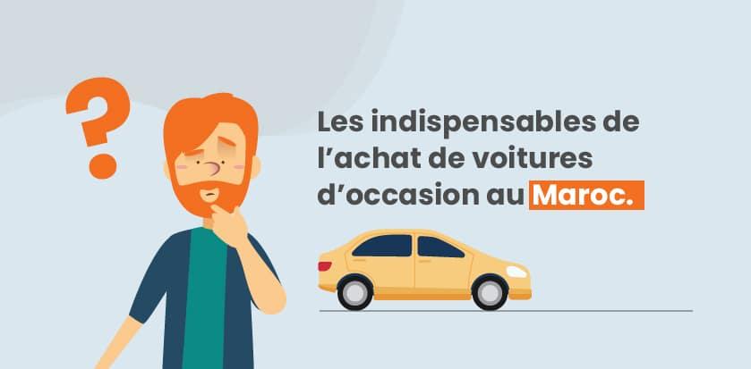 Les indispensables de l'achat de voitures d'occasion au Maroc