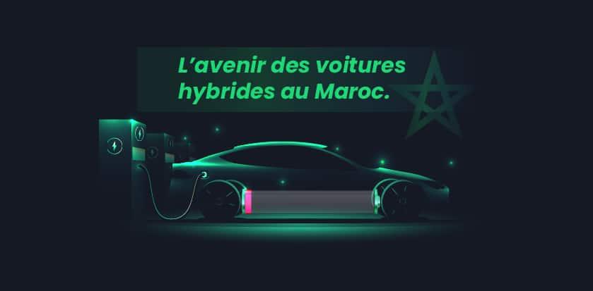 L'avenir des voitures hybrides au Maroc.