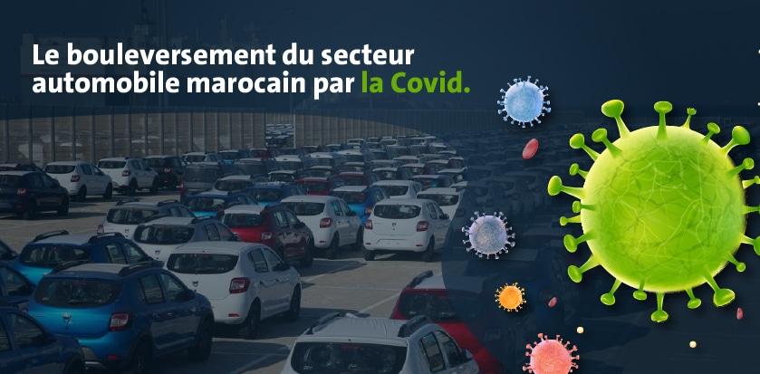 Le bouleversement de l'industrie automobile marocaine par la Covid.